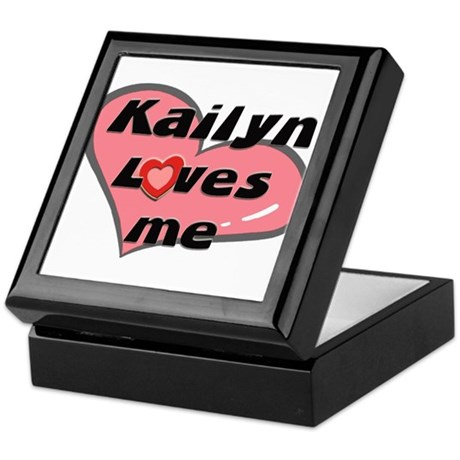 kailyn loves me Keepsake Box