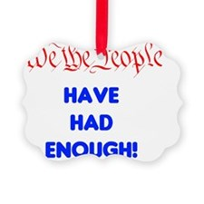 wethepeople had enough Ornament