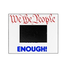 wethepeople had enough Picture Frame