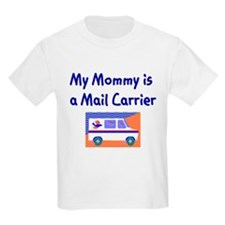 My Mommy Is A Mail Carrier Kids T-Shirt