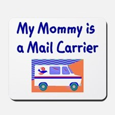 My Mommy Is A Mail Carrier Mousepad