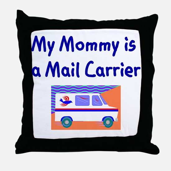 My Mommy Is A Mail Carrier Throw Pillow