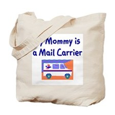 My Mommy Is A Mail Carrier Tote Bag