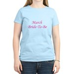 March Bride To Be Women's Light T-Shirt
