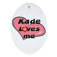 kade loves me  Oval Ornament