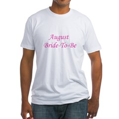 August Bride To Be Shirt