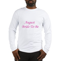 August Bride To Be Long Sleeve T-Shirt