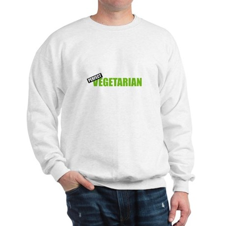 Perfect Vegetarian Sweatshirt