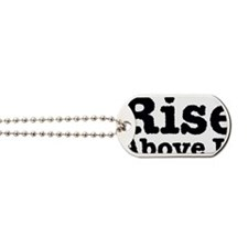 Rise-Above-It-Black Dog Tags