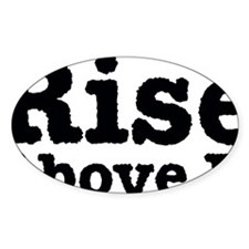 Rise-Above-It-Black Decal
