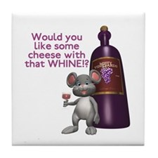 Cheese with your Whine? Tile Coaster