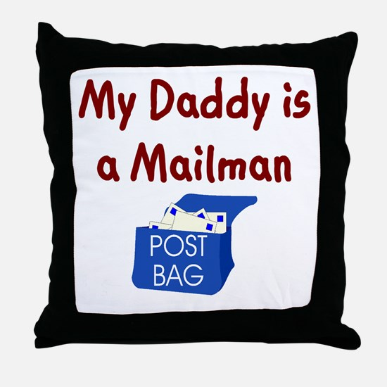 My Daddy Is A Mailman Throw Pillow