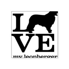 "Love my Leonberger Square Sticker 3"" x 3"""