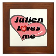 julien loves me  Framed Tile