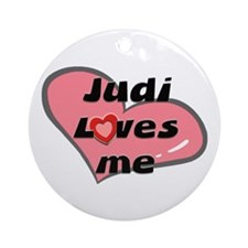 judi loves me  Ornament (Round)