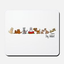 Dog Addict Mousepad