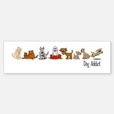 Dog Addict Bumper Bumper Bumper Sticker