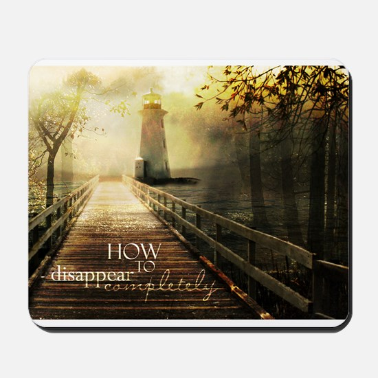How to Disappear Completely Mousepad