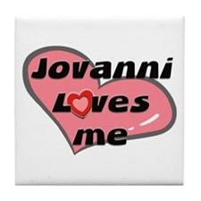 jovanni loves me  Tile Coaster