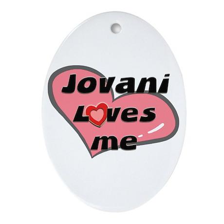 jovani loves me Oval Ornament