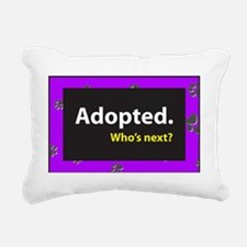 Adopted. Whos next? - Pu Rectangular Canvas Pillow