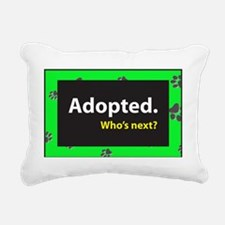 Adopted. Whos next? - Gr Rectangular Canvas Pillow