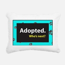 Adopted. Whos next? - Te Rectangular Canvas Pillow