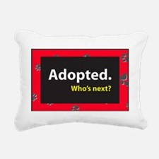 Adopted. Whos next? - Re Rectangular Canvas Pillow