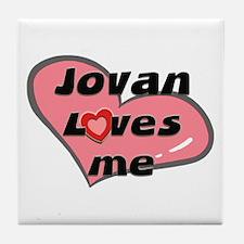 jovan loves me  Tile Coaster