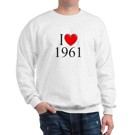 """I Love 1961"" Sweatshirt"
