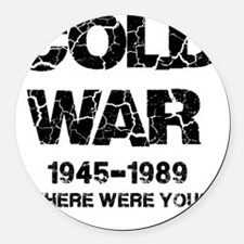 Cold War Where were you? Round Car Magnet