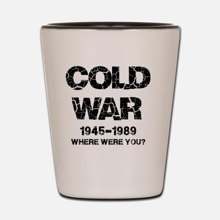 Cold War Where were you? Shot Glass