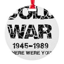 Cold War Where were you? Ornament
