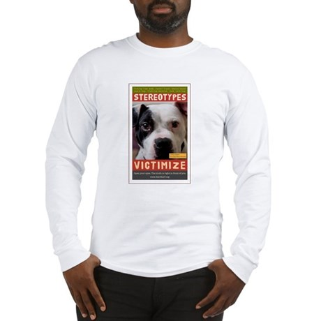 Stereotypes Victimize Long Sleeve T-Shirt