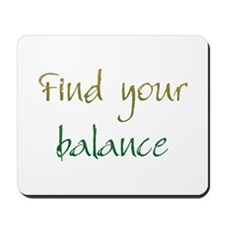 Find Your Balance Mousepad