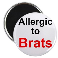 Allergic To Brats Magnet