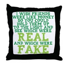 Friends like money Throw Pillow