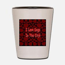 I Love Dogs In The City! Shot Glass