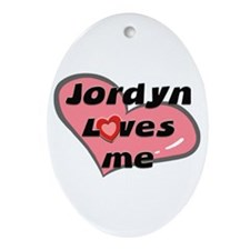 jordyn loves me  Oval Ornament