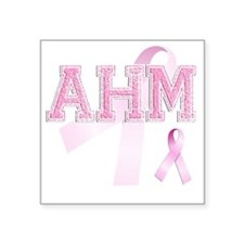 "AHM initials, Pink Ribbon, Square Sticker 3"" x 3"""