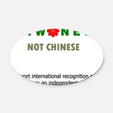 Taiwanese Not Chinese Oval Car Magnet