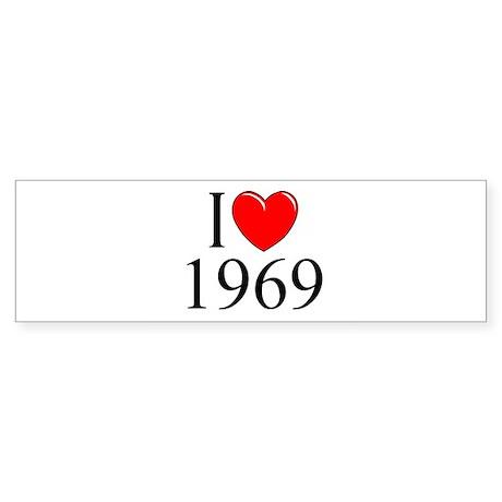 """I Love 1969"" Bumper Sticker"