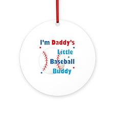 Daddys Little Baseball Buddy Round Ornament