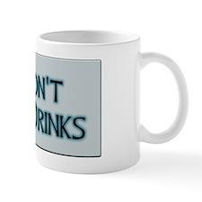 I Dont Buy Drinks Mug