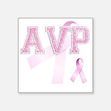 "AVP initials, Pink Ribbon, Square Sticker 3"" x 3"""