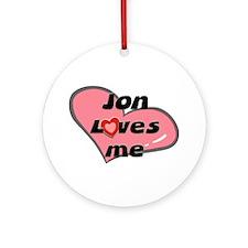 jon loves me  Ornament (Round)