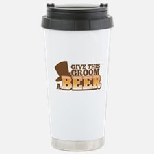 Give this GROOM a Beer Stainless Steel Travel Mug