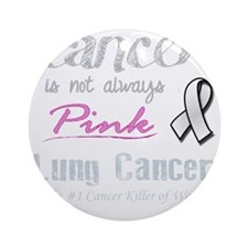 Cancer is Not Always Pink! Round Ornament