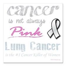 "Cancer is Not Always Pin Square Car Magnet 3"" x 3"""