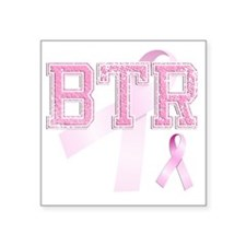 "BTR initials, Pink Ribbon, Square Sticker 3"" x 3"""